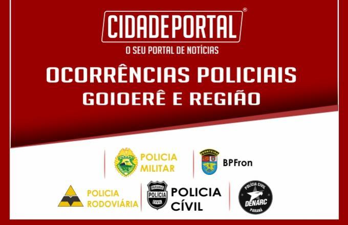 Ocorrências Policiais de Goioerê e sua região do dia 07 para 08 de Junho de 2017