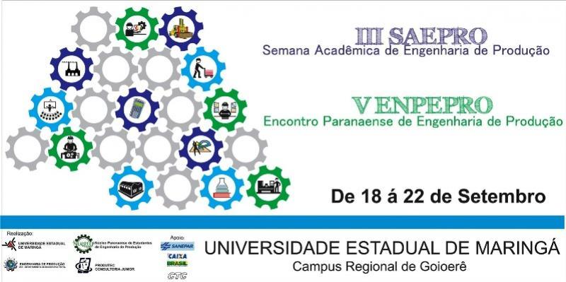 III Semana Acadêmica de Engenharia de Produção e V Encontro Paranaense de Engenharia de Produção