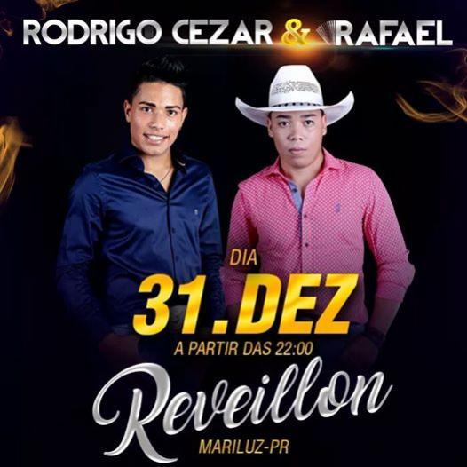 Rodrigo Cesar e Rafael realizará grande show de Réveillon em Mariluz!