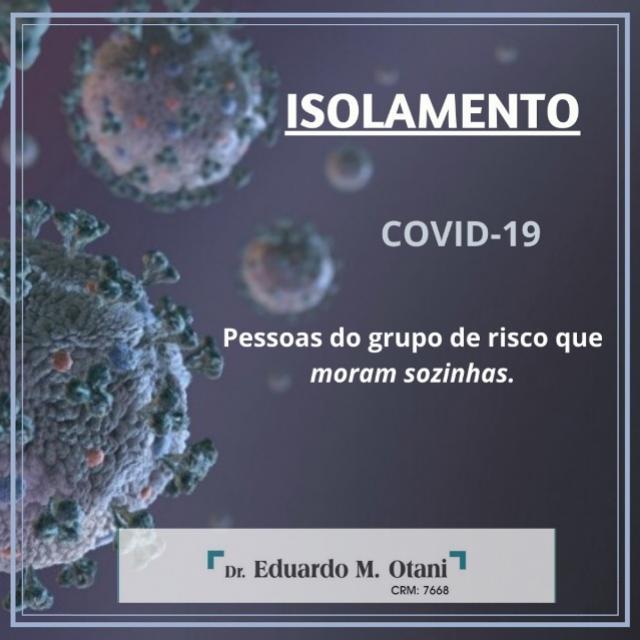 Isolamento Social - Dr. Eduardo M Otani