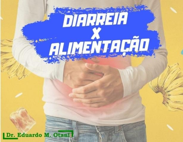 Como se alimentar em casos de diarreias - Dr. Eduardo M. Otani