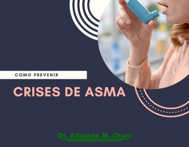 Prevenindo a crise de asma - Dr. Eduardo M. Otani