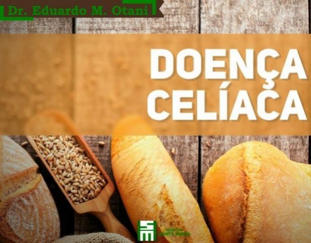 Como diagnosticar doença Celíaca? - Dr. Eduardo M. Otani