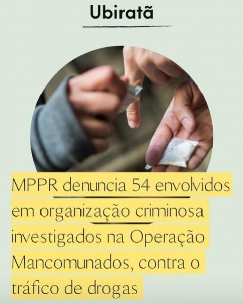 MPPR denuncia 54 envolvidos em organização criminosa investigados na Operação Mancomunados, em Ubiratã