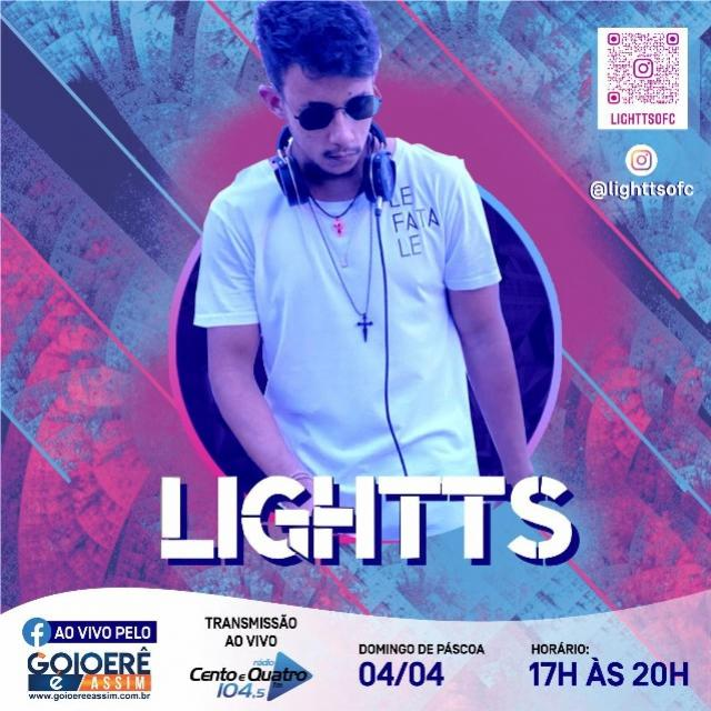 Live com DJ LIGHTTS será neste domingo de Páscoa, 04