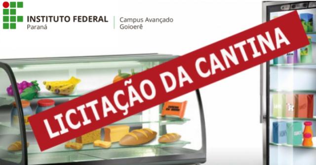 LICITAÇÃO: Estão abertas as propostas de concessão do uso da Cantina no IFPR Goioerê