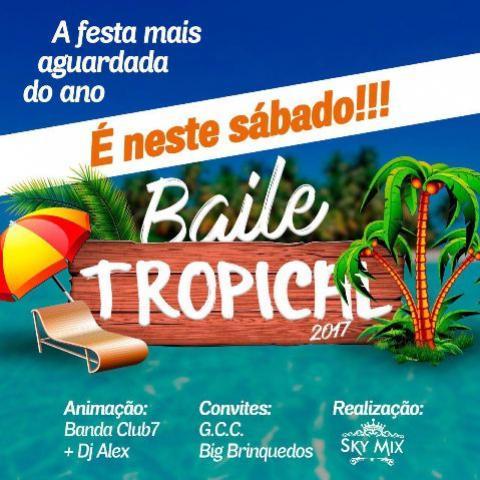 Baile Tropical de Goioerê é Hoje - A Festa mais aguardada do ano - corre que ainda da tempo