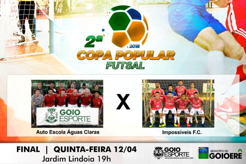 Auto Escola Águas Claras e Impossíveis decidem o título da Copa Popular Futsal nesta quinta-feira