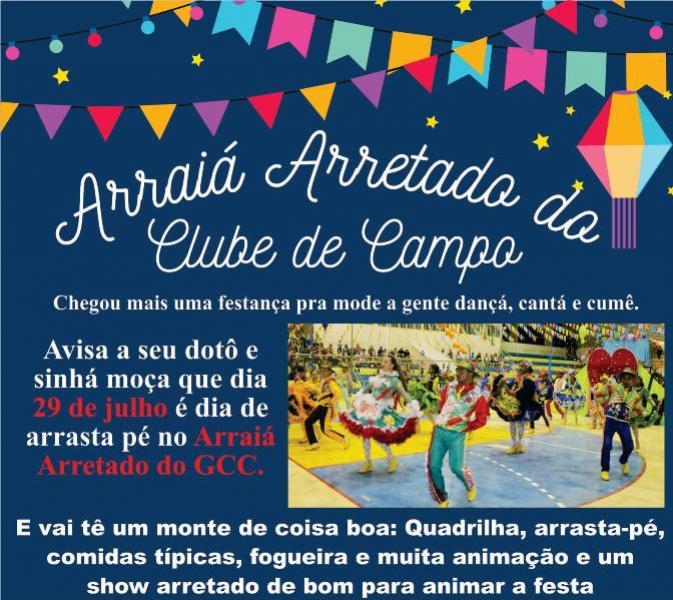 Arraiá Arretado do Clube de Campo - Chegou mais uma festança pra mode a gente dança, cantá e cumê.