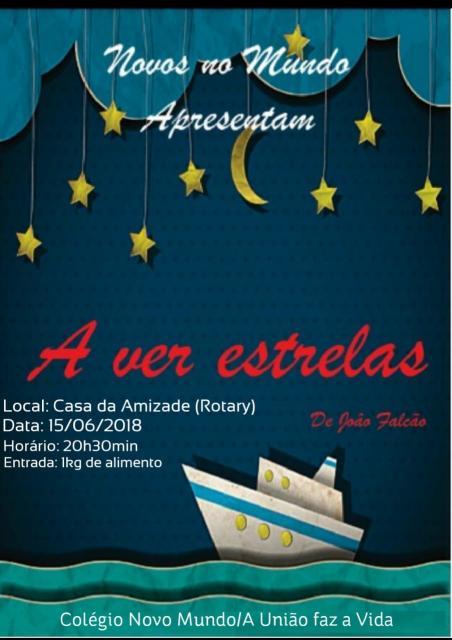 Hoje Estréia a peça teatral A ver Estrelas, na Casa da Amizade - Rotary - às 20:30