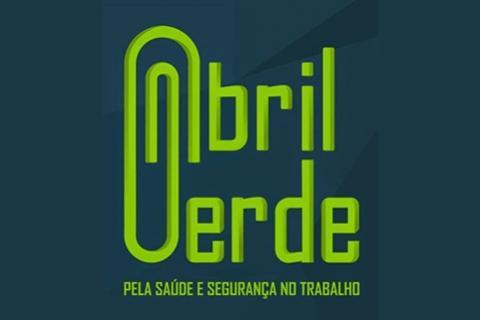 Abril Verde - Mês dedicado a prevenção de acidentes de trabalho