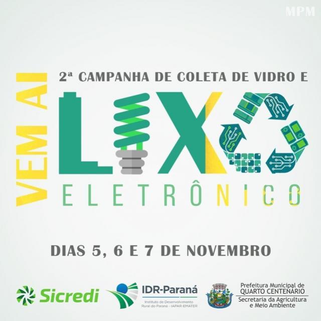 2ª Campanha de coleta de vidro e lixo eletrônico será realizada em Quarto Centenário. Participe!