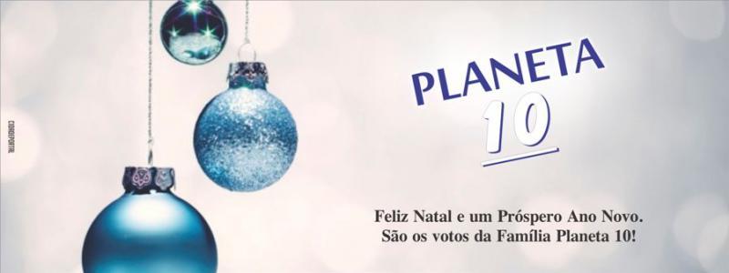 A Família Planeta 10 deseja Feliz Natal e um Próspero Ano Novo!