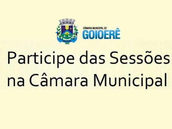 Participe da Sessão Ordinária da Câmara Municipal de Goioerê nesta Segunda-feira, 24