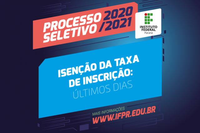 Últimos dias para solicitar isenção da taxa de inscrição do Processo Seletivo IFPR 2020/2021