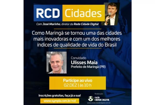 Prefeito de Maringá, Ulisses Maia, é o convidado do RCD Cidades da próxima quarta-feira, 02